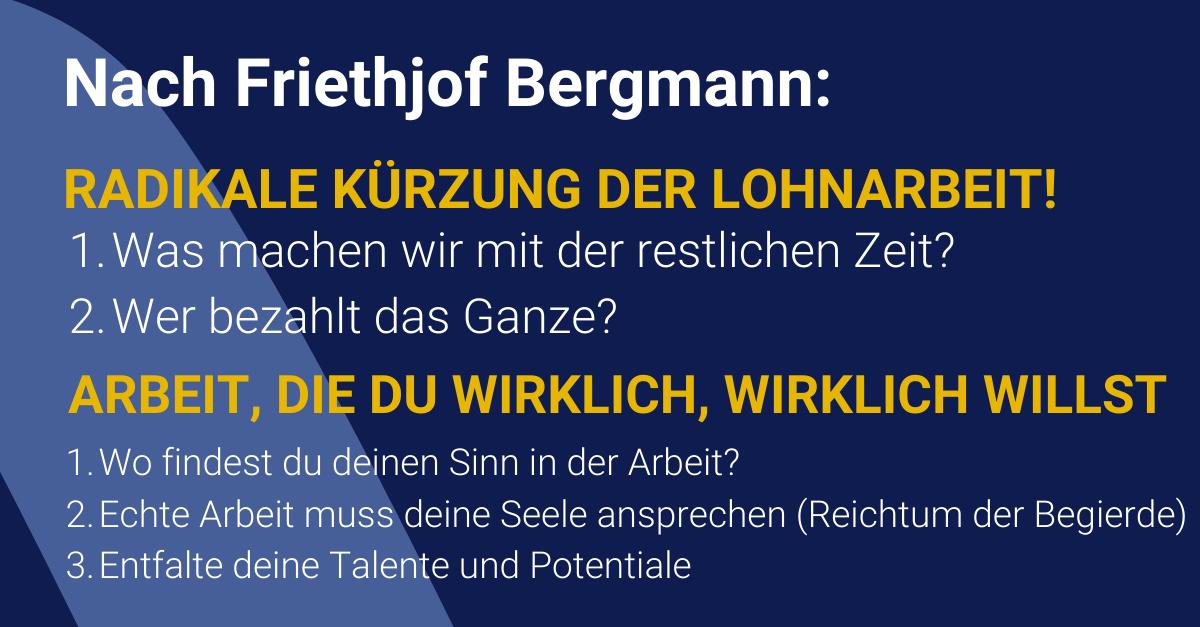 New Work als Sozialutopie: Erdacht vom Philosoph Friethjof Bergmann. Neben diesen beiden Aspekten forderte Bergmann eine Wirtschaft des minimalen Kaufens.