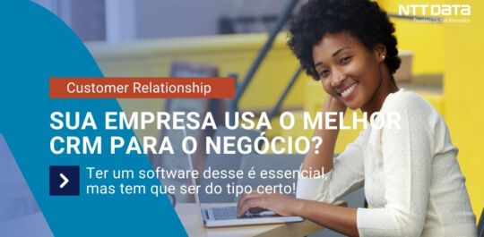Capa - CRM - Sua empresa usa o melhor sistema para o negócio?