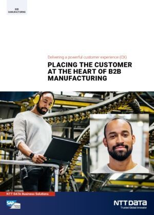 B2B Manufacturing - Delivering a powerful customer experience (CX)