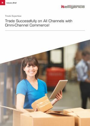 Industry Brief: Trade Successfully on All Channels with Omni-Channel Commerce.