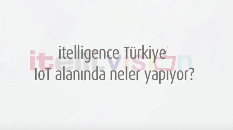 itelligence Türkiye IoT alanında neler yapıyor?