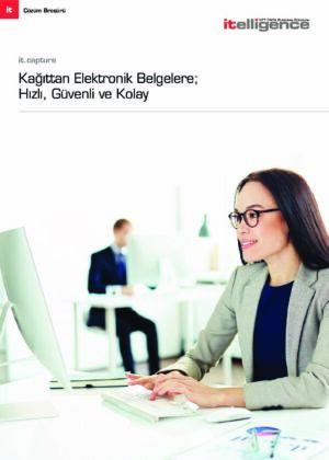 it.capture İle Kağıttan Elektronik Belgelere Hızla, Güvenle ve Kolay Geçiş