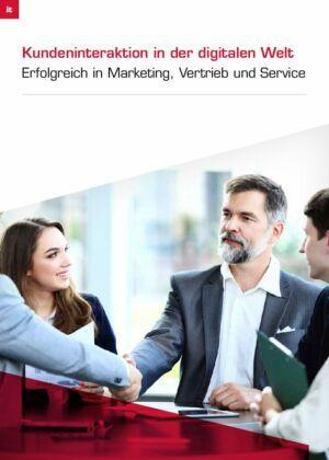Chancen und Herausforderungen für Marketing, Vertrieb und Service